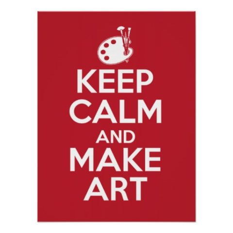 keep_calm_and_make_art_poster-ra40caf7b88664979bad06d55f66e0706_wls_8byvr_512